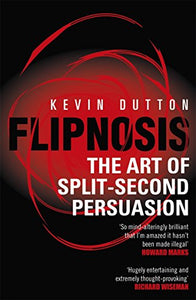 Flipnosis: The Art Of Split-Second Persuasion