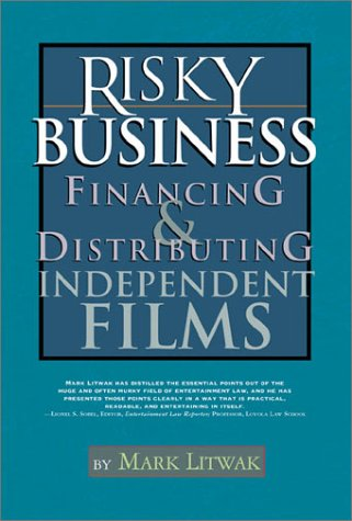 Risky Business: Financing & Distributing Independent Films