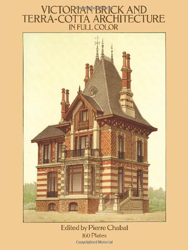 Victorian Brick And Terra-Cotta Architecture In Full Color: 160 Plates (Dover Architecture)
