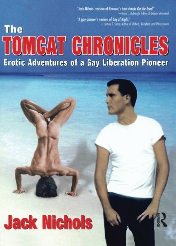 The Tomcat Chronicles: Erotic Adventures Of A Gay Liberation Pioneer (Haworth Series In Glbt Community And Youth Studies)