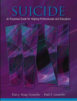 Suicide: An Essential Guide For Helping Professionals And Educators