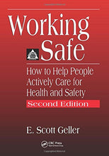 Load image into Gallery viewer, Working Safe: How To Help People Actively Care For Health And Safety, Second Edition