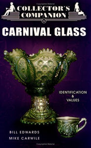 Collector'S Companion To Carnival Glass: Identification & Values