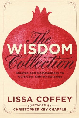 The Wisdom Collection: Quotes And Commentary To Cultivate Self-Knowledge