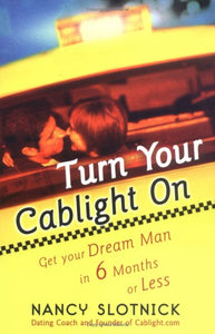 Turn Your Cablight On: Get Your Dream Man In 6 Months Or Less