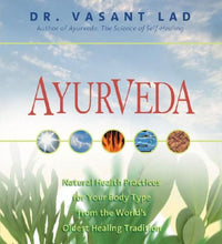 Load image into Gallery viewer, Ayurveda: Natural Health Practices For Your Body Type From The World'S Oldest Healing Tradition