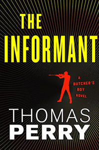 The Informant: An Otto Penzler Book (Butcher'S Boy)