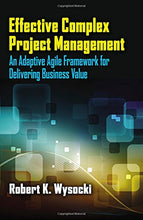 Load image into Gallery viewer, Effective Complex Project Management: An Adaptive Agile Framework For Delivering Business Value