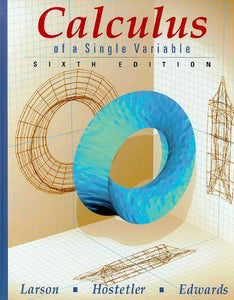 Calculus Of A Single Variable, 6Th Edition