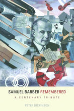Load image into Gallery viewer, Samuel Barber Remembered: A Centenary Tribute (Eastman Studies In Music)