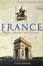 Load image into Gallery viewer, Brief History Of France (Brief Histories)