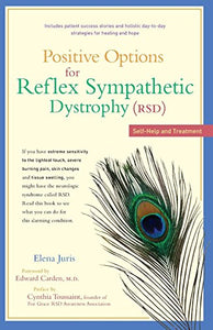 Positive Options For Reflex Sympathetic Dystrophy (Rsd): Self-Help And Treatment (Positive Options)