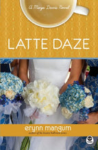 Load image into Gallery viewer, Latte Daze: A Maya Davis Novel (Maya Davis Series)