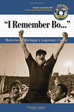 Load image into Gallery viewer, I Remember Bo. . .: Memories Of Michigan'S Legendary Coach