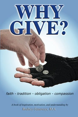 Why Give?: Faith - Tradition - Obligation - Compassion
