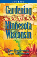 Load image into Gallery viewer, Gardening Month By Month In Minnesota And Wisconsin