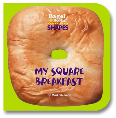 Bagel Books: Shapes: My Square Breakfast