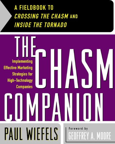 The Chasm Companion: Implementing Effective Marketing Strategies For High-Technology Companies