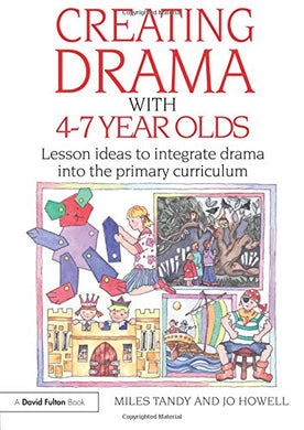 Creating Drama With 4-7 Year Olds (David Fulton Books)