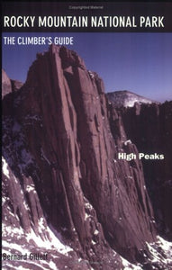 Rocky Mountain National Park: High Peaks: The Climber'S Guide