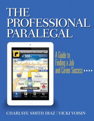 The Professional Paralegal: A Guide To Finding A Job And Career Success
