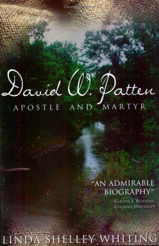 David W. Patten: Apostle And Martyr