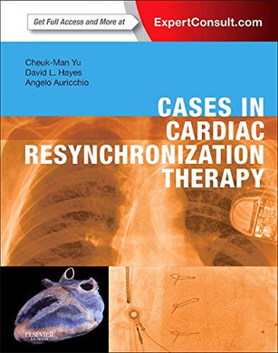 Cases In Cardiac Resynchronization Therapy: Expert Consult  Online And Print
