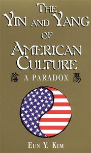 The Yin And Yang Of American Culture: A Paradox