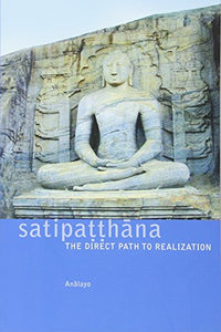 Satipahna: The Direct Path To Realization