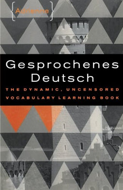 Gesprochenes Deutsch: The Dynamic, Uncensored Vocabulary Learning Book (The Gimmick Series)