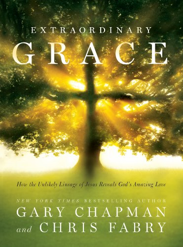 Extraordinary Grace: How The Unlikely Lineage Of Jesus Reveals God'S Amazing Love (Christian Large Print Originals)