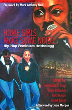 Load image into Gallery viewer, Home Girls Make Some Noise!: Hip-Hop Feminism Anthology