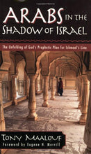 Load image into Gallery viewer, Arabs In The Shadow Of Israel: The Unfolding Of God'S Prophetic Plan For Ishmael'S Line