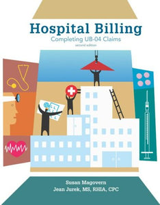 Hospital Billing: Completing Ub-04 Claims 2Nd Edition