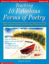 Load image into Gallery viewer, Teaching 10 Fabulous Forms Of Poetry: Great Lessons, Brainstorming Sheets, And Organizers For Writing Haiku, Limericks, Cinquains, And Other Kinds Of Poetry Kids Love (Teaching Strategies)