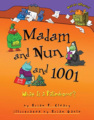 Madam And Nun And 1001: What Is A Palindrome? (Words Are Categorical )