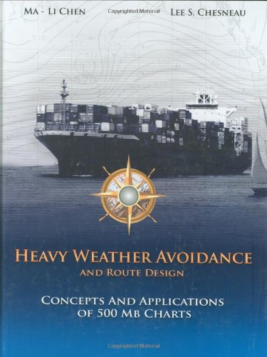 Heavy Weather Avoidance And Route Design: Concepts And Applications Of 500 Mb Charts