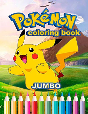 Pokemon Jumbo Coloring Book: Coloring Book For Kids And Adults (Perfect For Children Ages 4-12)