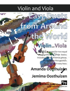 Easy Duets From Around The World For Violin And Viola: 26 Pieces Arranged Especially For Two Equal Players Who Know All The Basics. Includes Several ... Playable In First Position, And In Easy Keys.