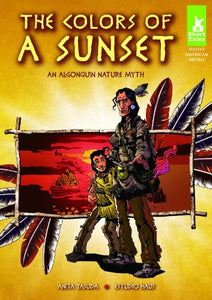 Colors Of A Sunset: An Algonquin Nature Myth (Short Tales Native American Myths)