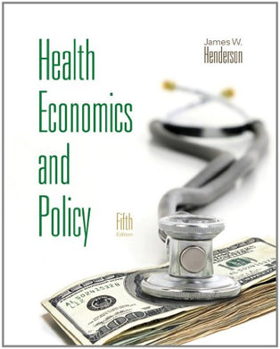 Health Economics And Policy (With Economic Applications) (Upper Level Economics Titles)