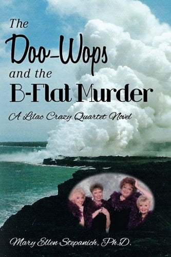 The Doo-Wops And The B-Flat Murder: A Lilac Crazy Quartet Novel