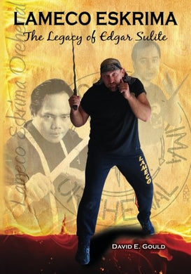 Lameco Eskrima: The Legacy Of Edgar G. Sulite