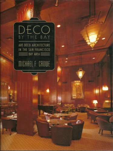 Deco By The Bay: Art Deco Architecture In The San Francisco Bay Area