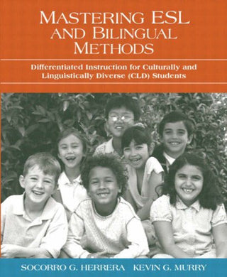 Mastering Esl And Bilingual Methods: Differentiated Instruction For Culturally And Linguistically Diverse (Cld) Students