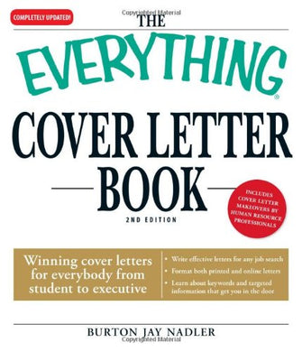 The Everything Cover Letter Book: Winning Cover Letters For Everybody From Student To Executive