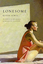Load image into Gallery viewer, Lonesome: The Spiritual Meanings Of American Solitude (Library Of Modern Religion)