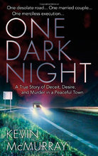 Load image into Gallery viewer, One Dark Night: A True Story Of Deceit, Desire, And Murder In A Peaceful Town (St. Martin'S True Crime Library)