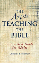 Load image into Gallery viewer, The Art Of Teaching The Bible: A Practical Guide For Adults
