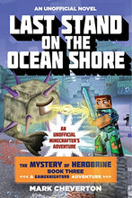 Load image into Gallery viewer, Last Stand On The Ocean Shore: The Mystery Of Herobrine: Book Three: A Gameknight999 Adventure: An Unofficial Minecrafter'S Adventure (Minecraft Gamer'S Adventure)